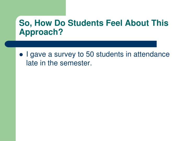 So, How Do Students Feel About This Approach?