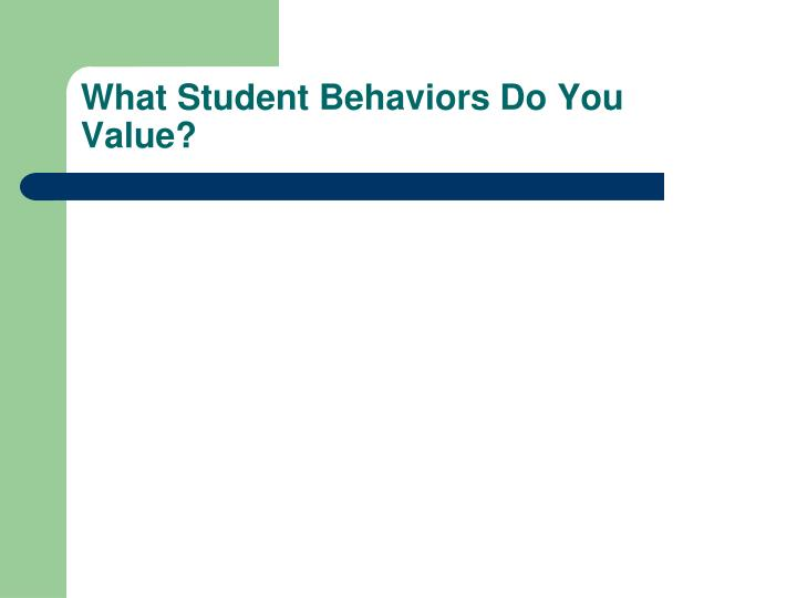 What Student Behaviors Do You Value?