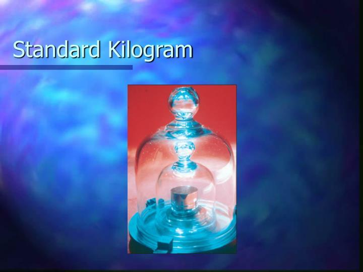 Standard Kilogram