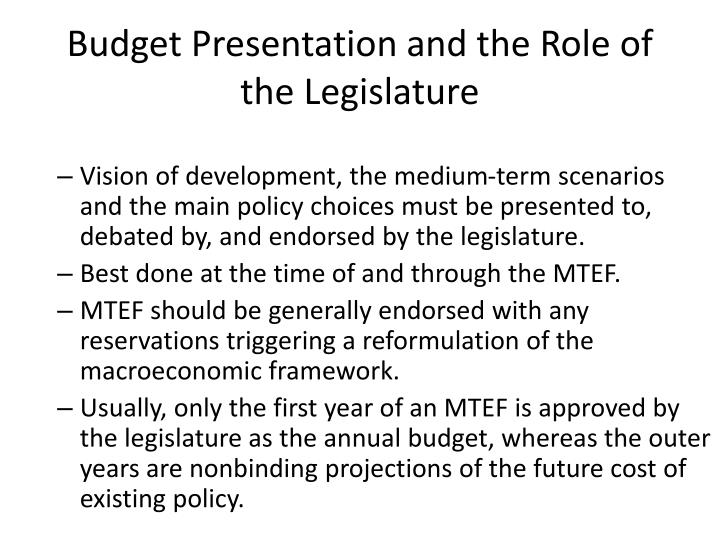 Budget Presentation and the Role of the Legislature