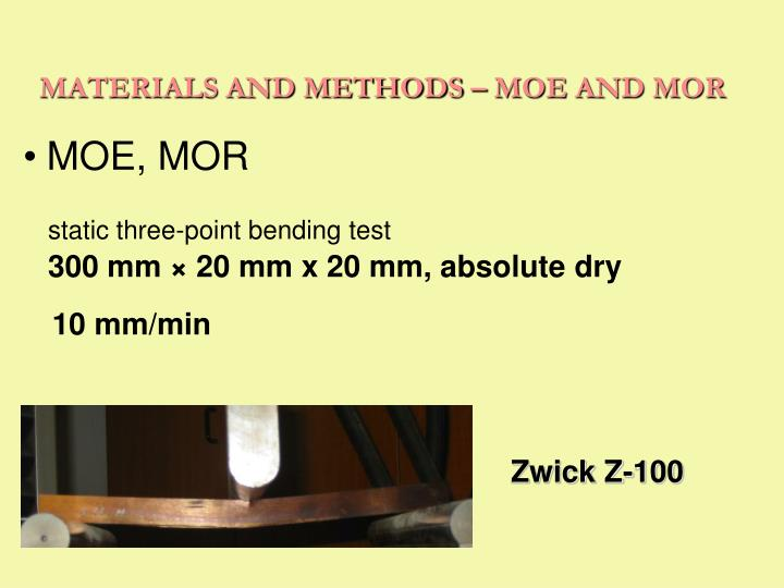 MATERIALS AND METHODS – MOE AND MOR