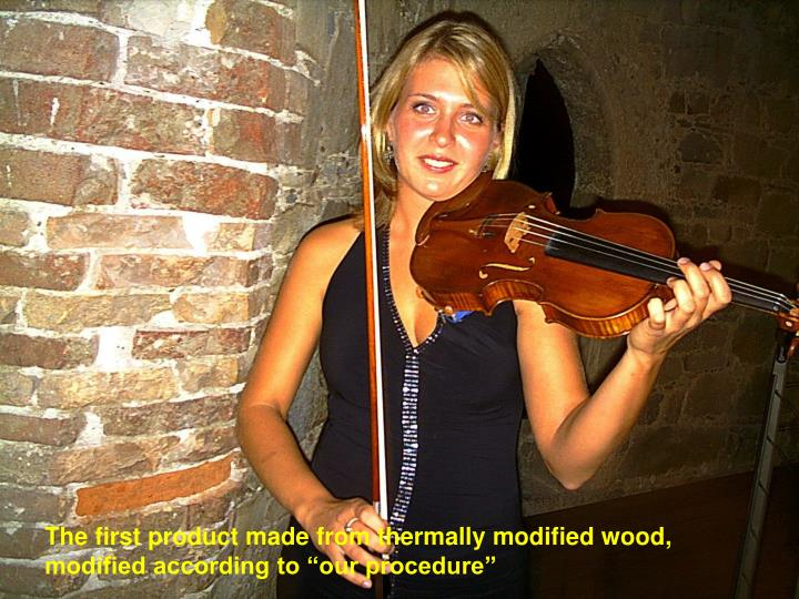 """The first product made from thermally modified wood, modified according to """"our procedure"""""""