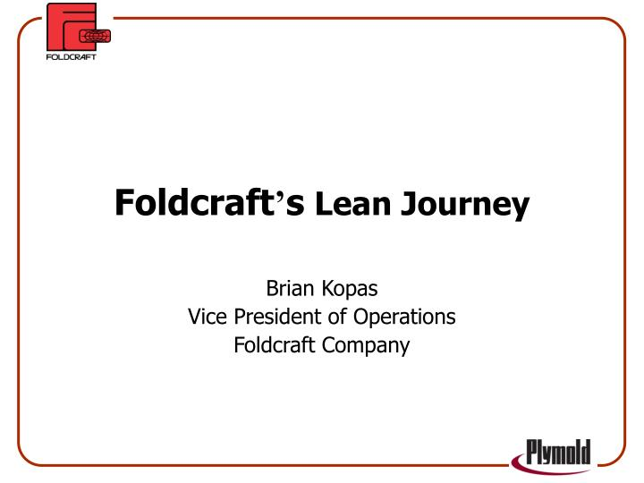 Foldcraft s lean journey