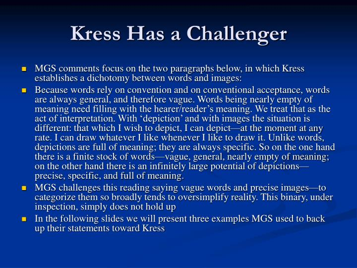 Kress Has a Challenger