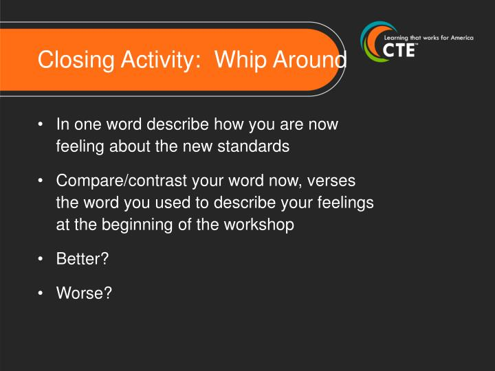 Closing Activity:  Whip Around