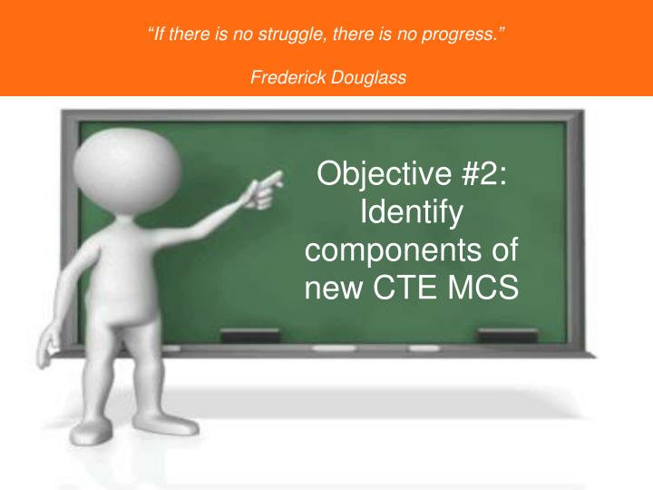Objective #2: Identify components of new CTE MCS
