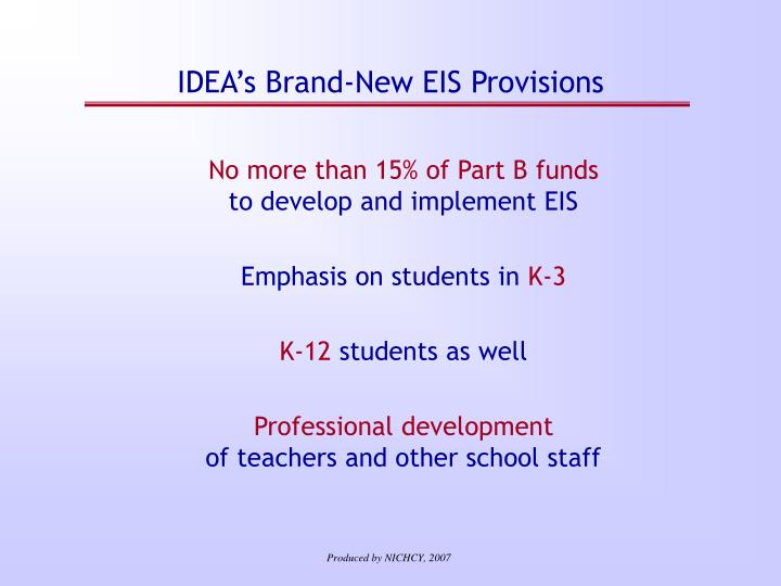 IDEA's Brand-New EIS Provisions