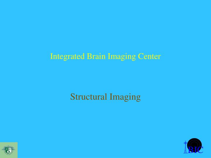 Integrated brain imaging center