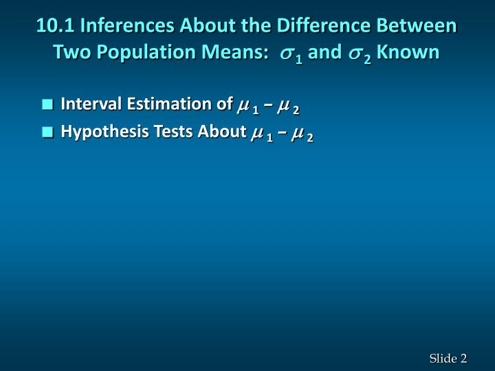 10 1 inferences about the difference between two population means s 1 and s 2 known