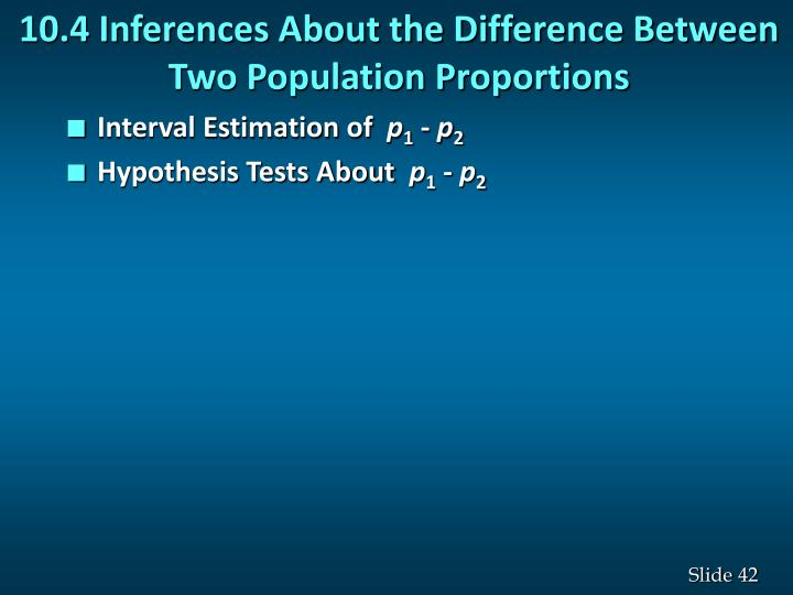 10.4 Inferences About the Difference Between