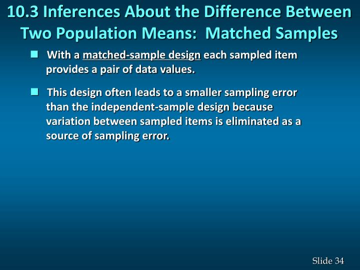 10.3 Inferences About the Difference Between