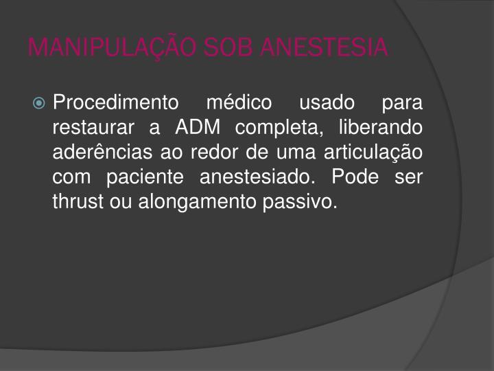 MANIPULAÇÃO SOB ANESTESIA