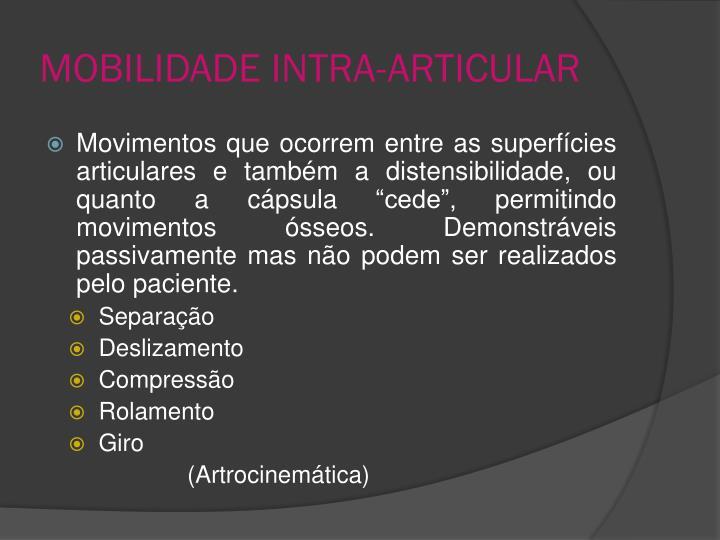 MOBILIDADE INTRA-ARTICULAR