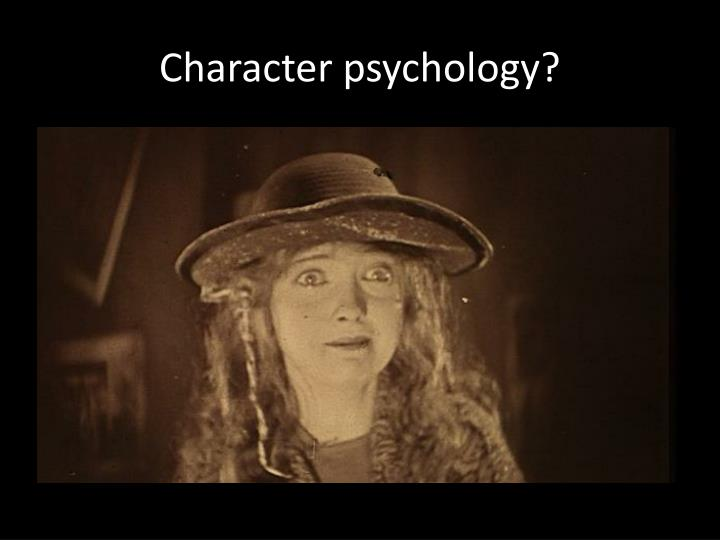 Character psychology?