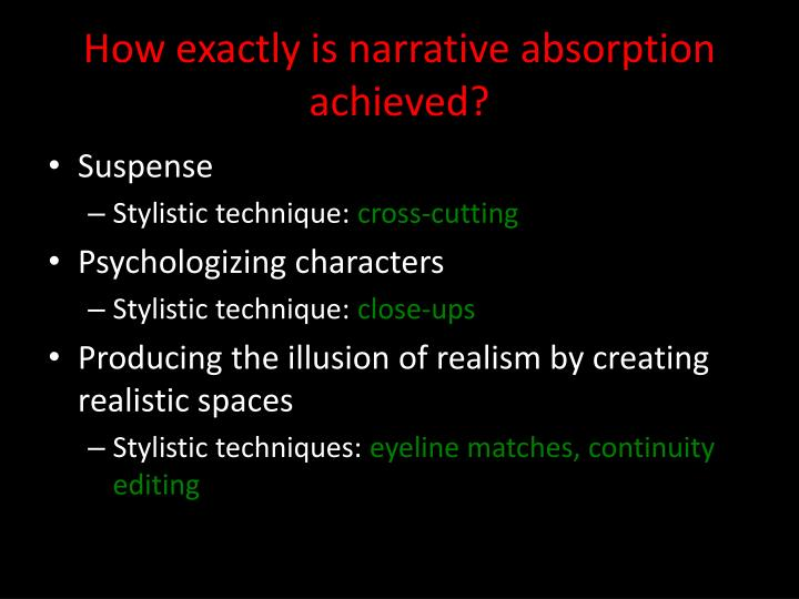 How exactly is narrative absorption achieved?