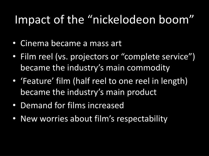 "Impact of the ""nickelodeon boom"""