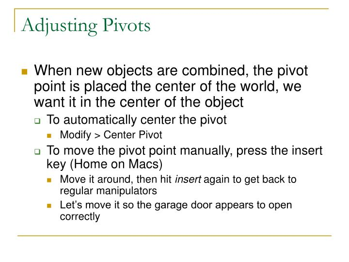 Adjusting Pivots