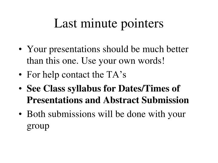 Last minute pointers