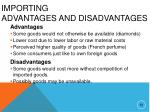 importing advantages and disadvantages