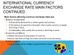 international currency exchange rate main factors continued