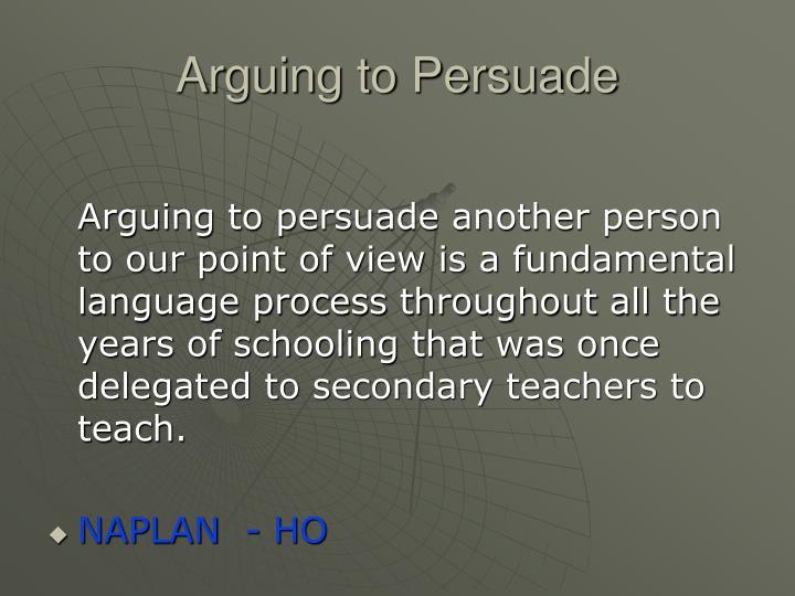 Arguing to Persuade