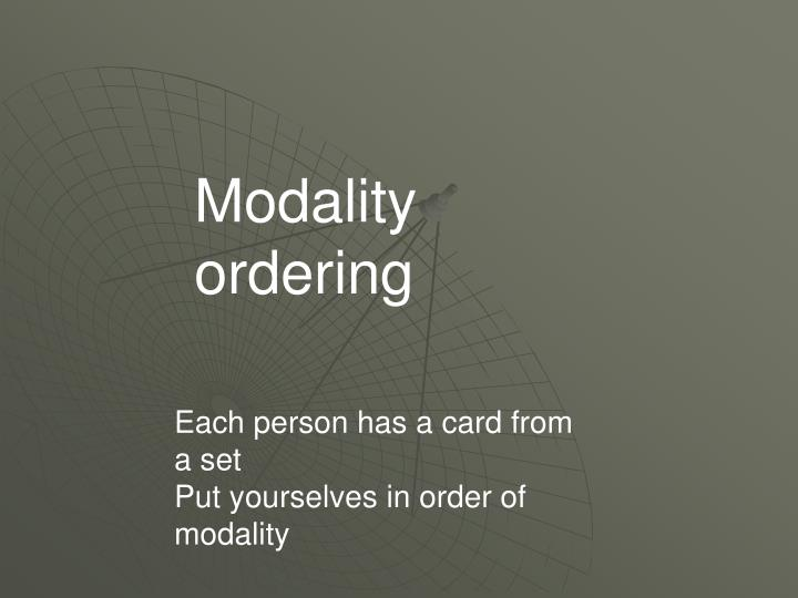 Modality ordering