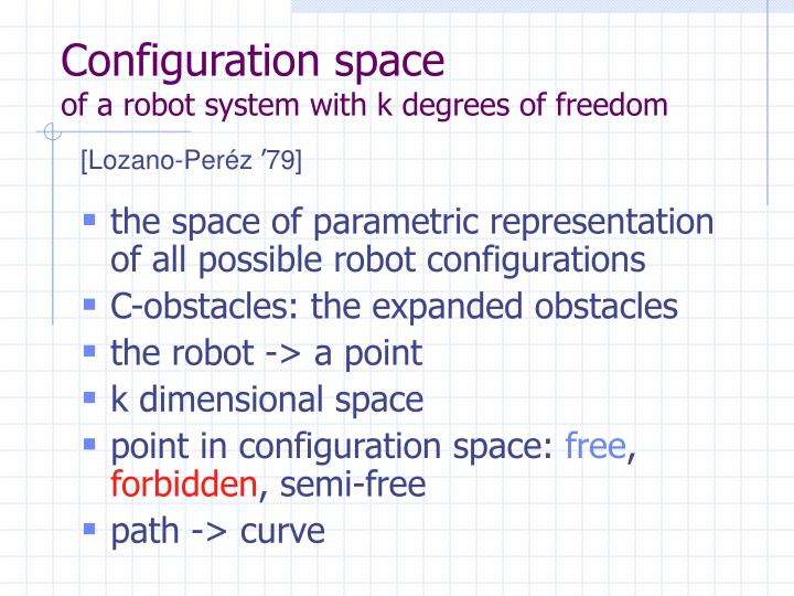 Configuration space of a robot system with k degrees of freedom