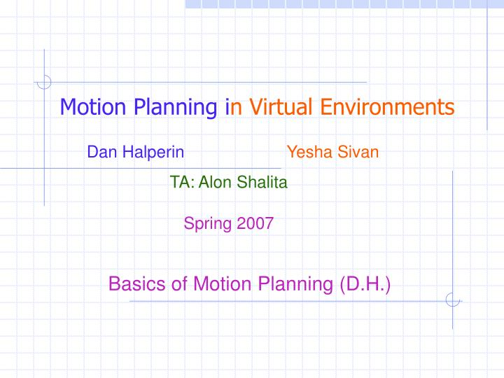 Motion planning i n virtual environments
