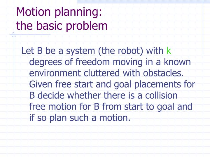 Motion planning the basic problem