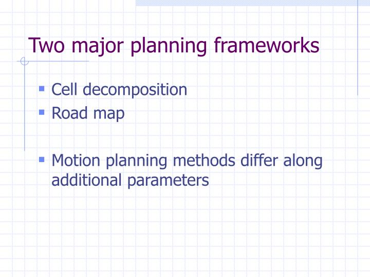 Two major planning frameworks