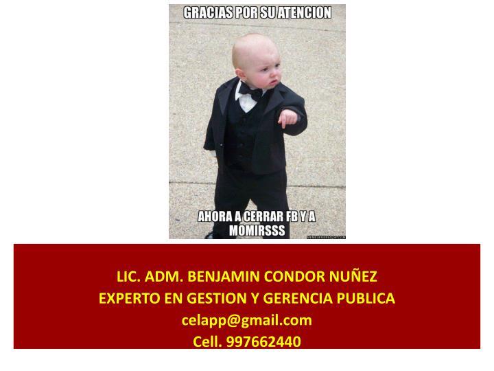LIC. ADM. BENJAMIN CONDOR NUÑEZ