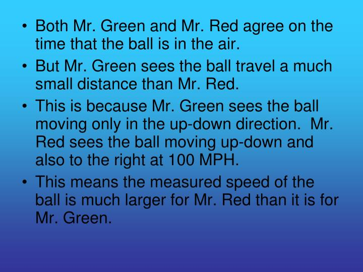 Both Mr. Green and Mr. Red agree on the time that the ball is in the air.