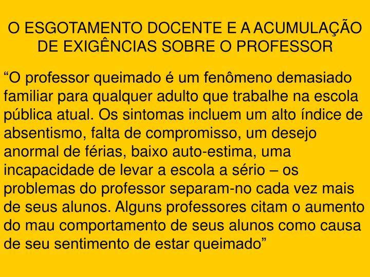 O ESGOTAMENTO DOCENTE E A ACUMULAÇÃO DE EXIGÊNCIAS SOBRE O PROFESSOR