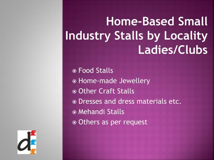 Home-Based Small Industry Stalls by Locality Ladies/Clubs