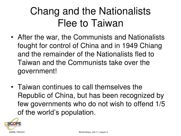 Chang and the Nationalists          Flee to Taiwan