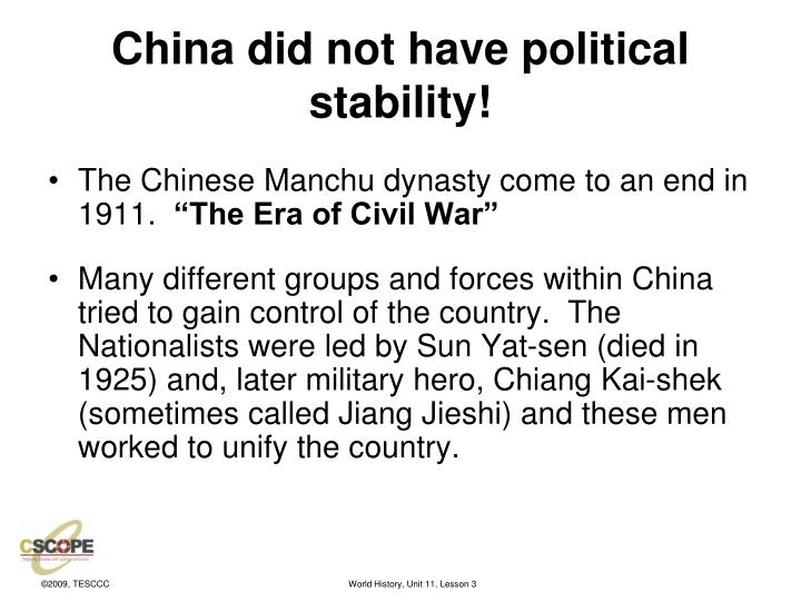 China did not have political stability!