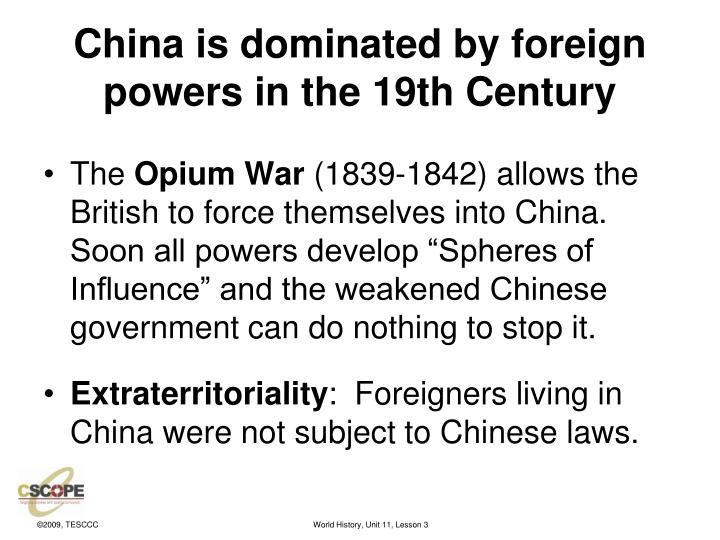 China is dominated by foreign powers in the 19th century