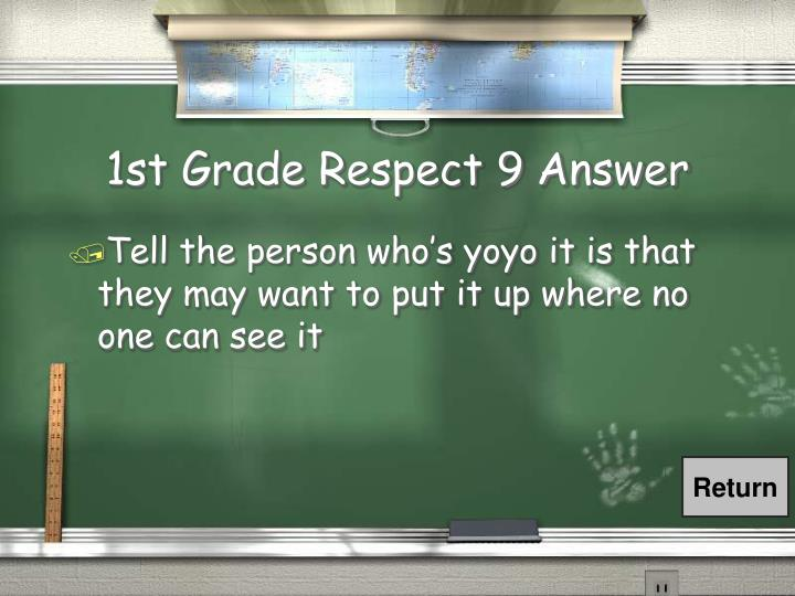 1st Grade Respect 9 Answer