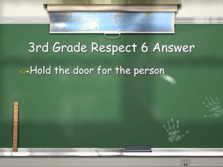 3rd Grade Respect 6 Answer