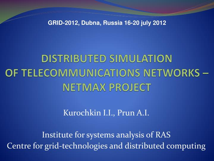 Distributed simulation of telecommunications networks netmax project