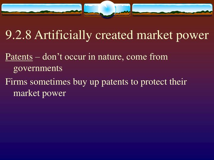 9.2.8 Artificially created market power