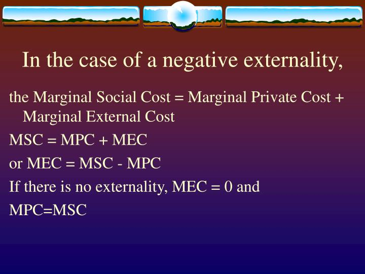 In the case of a negative externality,