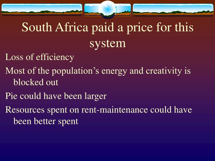 South Africa paid a price for this system