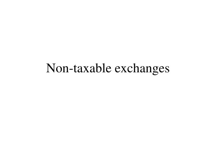 non taxable exchanges