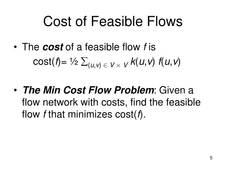 Cost of Feasible Flows