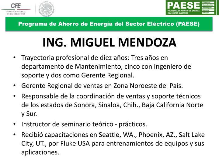 ING. MIGUEL MENDOZA