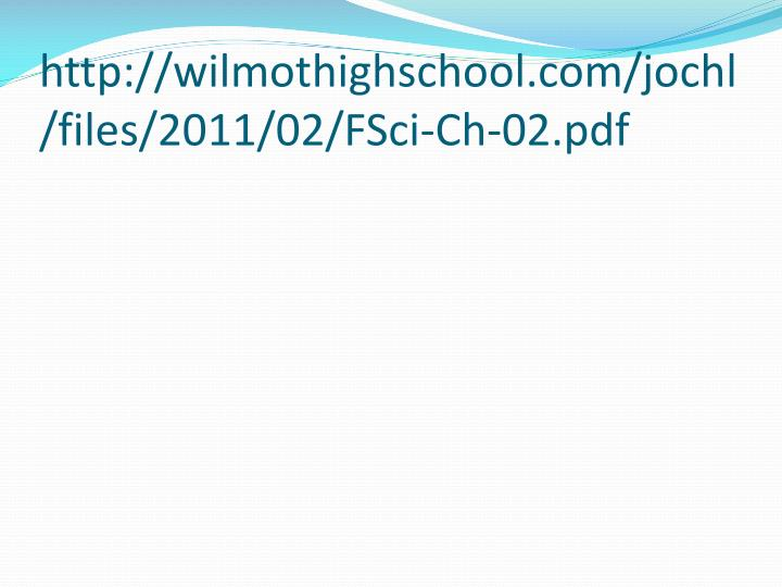 http://wilmothighschool.com/jochl/files/2011/02/FSci-Ch-02.pdf