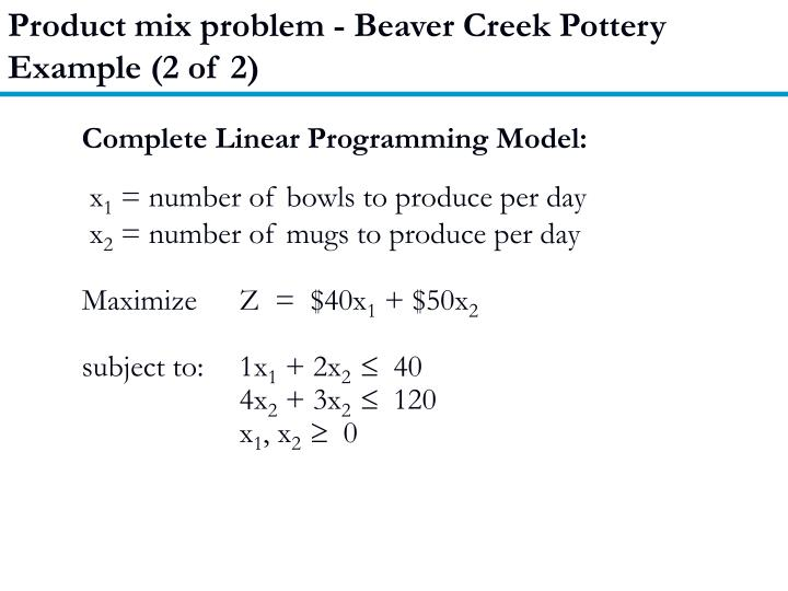 Product mix problem - Beaver Creek Pottery Example (2 of 2)