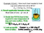 example 1 cont how much heat needed to heat cup and coffee from 20 to 96 0 c m m 0 2 kg m w 0 5 kg