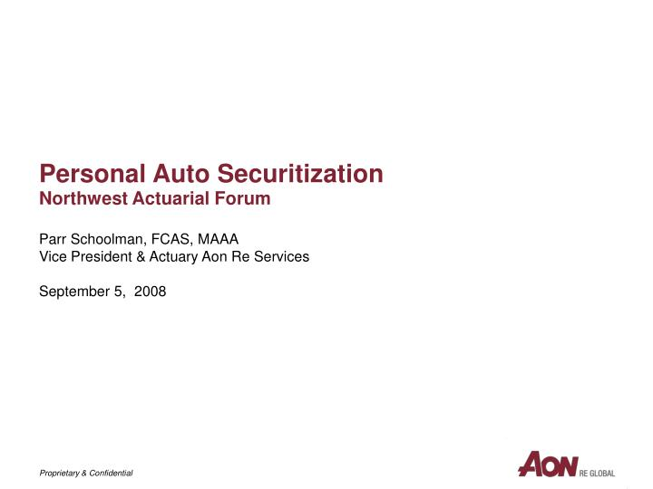 Personal auto securitization northwest actuarial forum